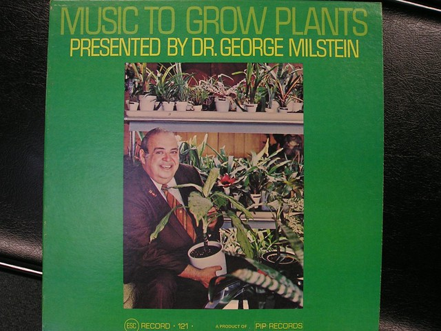 Music To Grow Plants Presented By Dr George Milstein
