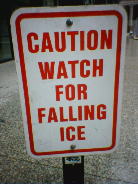 Caution Watch For Falling Ice Pictures Taken On A Trip