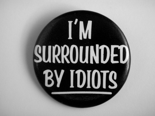 1983 I'm Surrounded By Idiots Pin | by JD Hancock