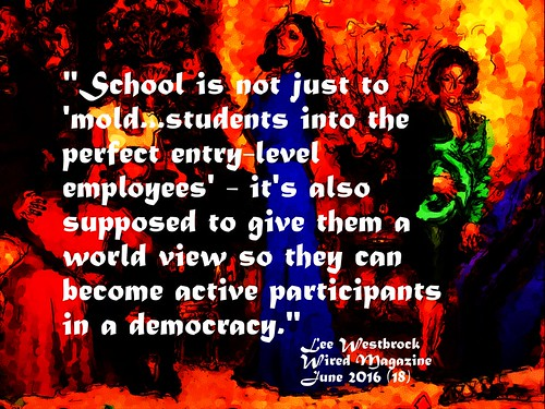 "Educational Postcard: ""School is not just to mold....it's also supposed to give them a world view so they can become active participants in a democracy."" 