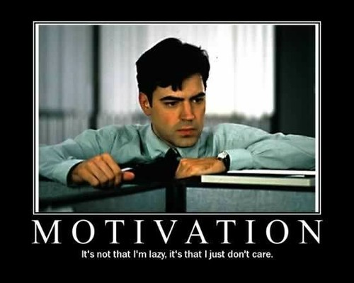 Motivation From Office Space Mike Lewis Flickr