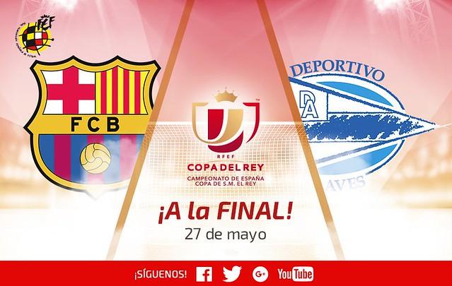 La Final de la Copa del Rey se disputará entre el FC Barcelona y el Alavés