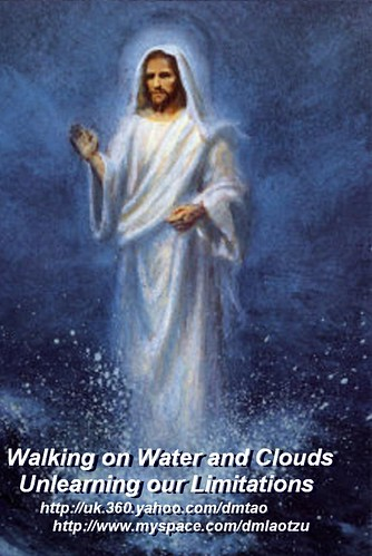 Walking on Water and Clouds-Unlearning our Limitations | by LAO TZU - FALLING IN TAO