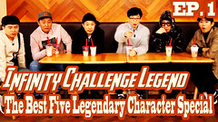 Infinite Challenge Legend Ep.1