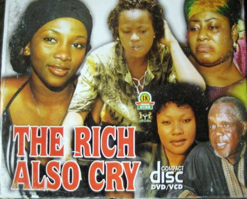 The Rich Also Cry | by Nollywood Forever