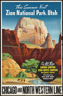 This summer - visit Zion National Park, Utah. Chicago and North Western Line | by Boston Public Library
