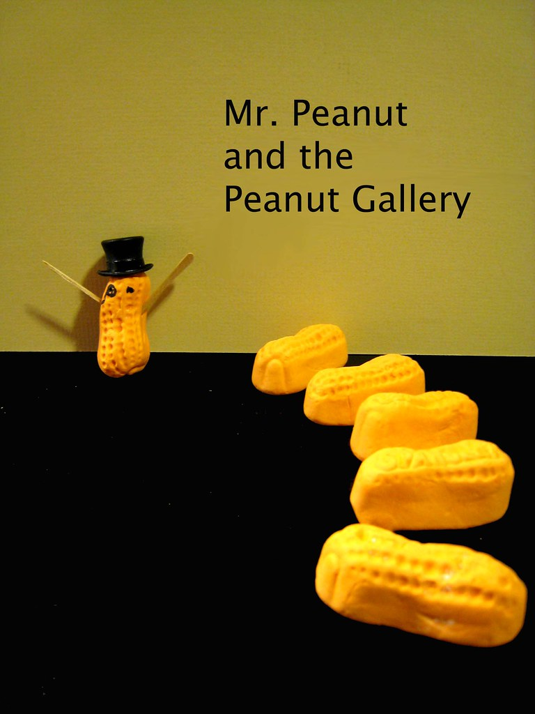 Mr Peanut Plays To The Peanut Gallery Shellys Flickr