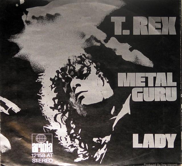 T.REX Metal Guru / Lady Tyrannosaurus Rex