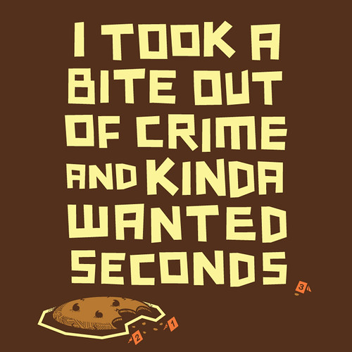 I Took A Bite Out Of Crime... - TypeTees.com | by pilihp