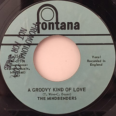 THE MINDBENDERS:A GROOVY KIND OF LOVE(LABEL SIDE-A)