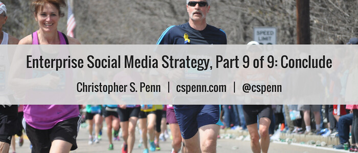 Enterprise Social Media Strategy, Part 9 of 9- Conclude.png
