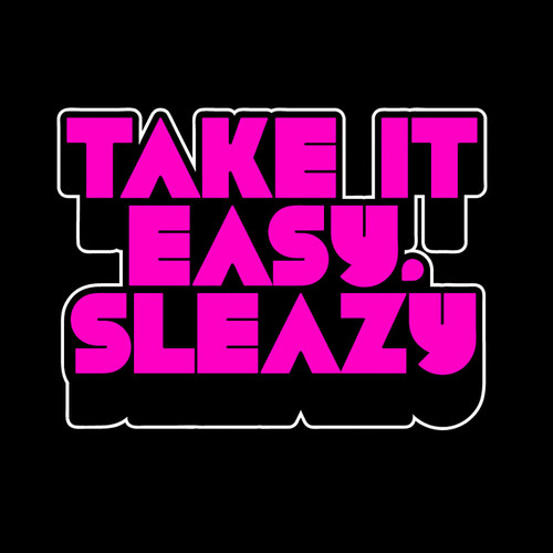 Sleazy and easy