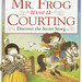 DK Frog - Based on the folk song, this frog went a' courting for Dorling Kindersley. I created the story and produced the full colour illustrations for this traditional children's picture book.