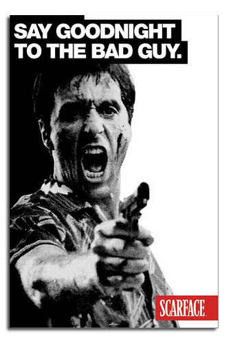 0599 Scarface Say Goodnight To The Bad Guy Poster Availabl Flickr