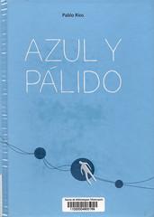 Pablo Ríos, Azul y pálido