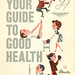 Your Guide to Good Health