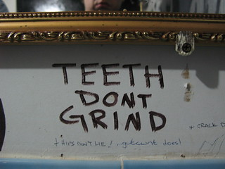 TEETH DONT GRIND | by pheezy