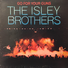 THE ISLEY BROTHERS:GO FOR YOUR GUNS(JACKET A)