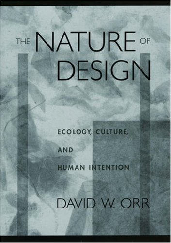 The Nature Of Design Ecology Culture And Human Intention