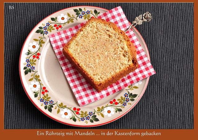 Gerührt, nicht geschüttelt ... Mandelkuchen, Rührkuchen, Kastenkuchen, Sonntagskuchen ... Rezept ... Fotos: Brigitte Stolle, Mannheim