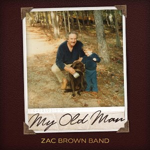 Zac Brown Band – My Old Man