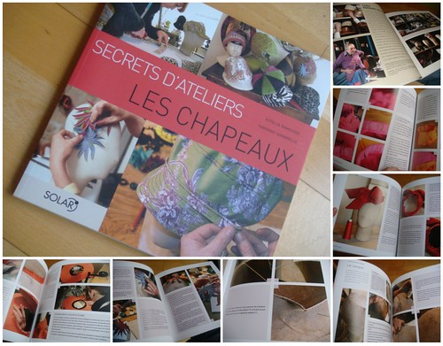 Secrets d'ateliers LES CHAPEAUX - collage for blog | by the millinery blog pictures