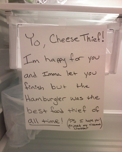 cheese thief | Someone stole my cheese. I'm not actually ...