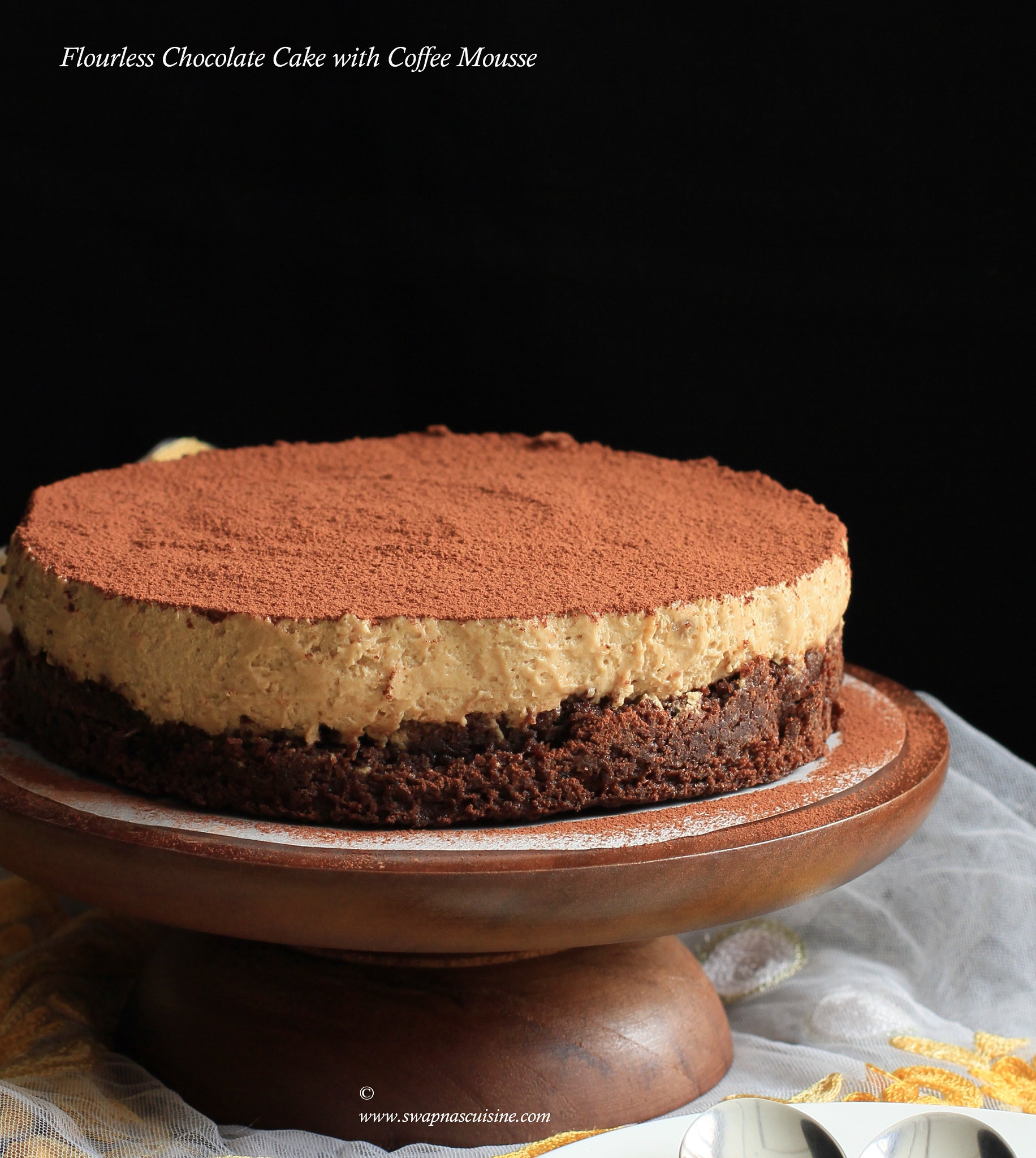 Swapna's Cuisine: Flourless Chocolate Cake with Coffee Mousse