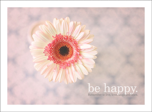 be happy. | by polkadotandplaid