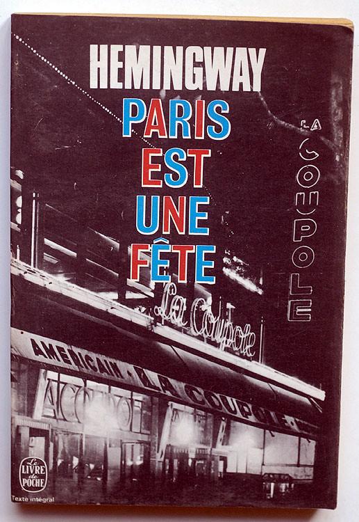 Ernest Hemingway : Paris est une fête | Ernest Hemingway : P… | Flickr