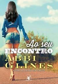 01-Ao Seu Encontro - Rosemary Beach #11 - Abbi Glines
