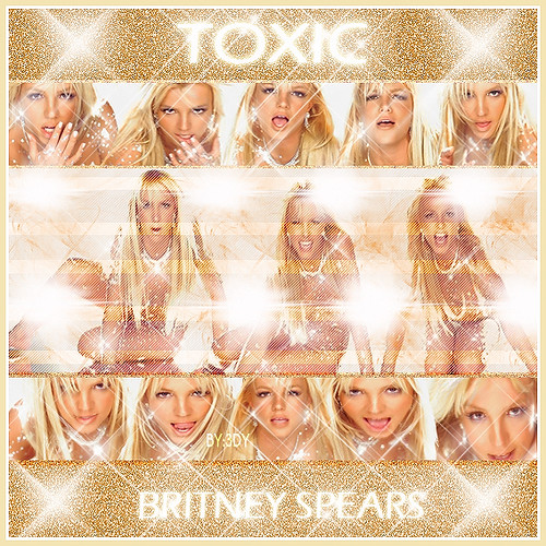 BRITNEY SPEARS -TOXIC-... Britney Spears