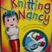 Knitting Nancy by Rocket