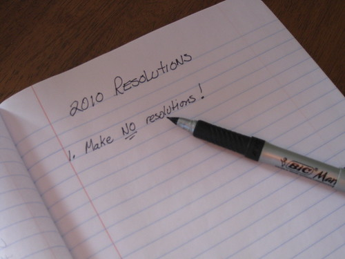 No Resolutions 2010 | by katerha