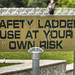 Safety Ladder Use At Your Own Risk funny sign