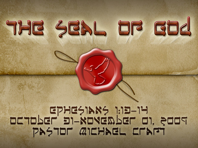 The Seal Of God | October 31 - November 1, 2009 Ephesians ...