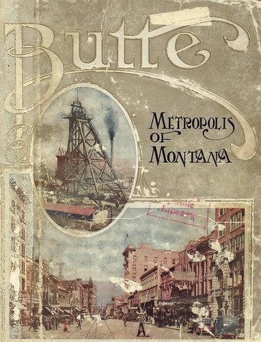 Butte: Metropolis of Montana (1915) by John H. McIntosh | by Butte-Silver Bow Public Library