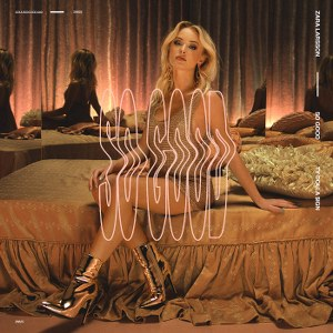 Zara Larsson – So Good (feat. Ty Dolla $ign)