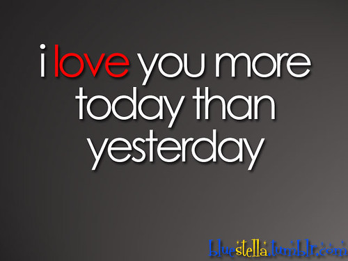 I Love You More Today Than Yesterday