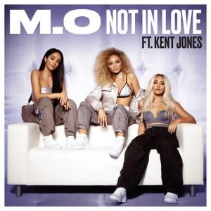 M.O – Not in Love (feat. Kent Jones)
