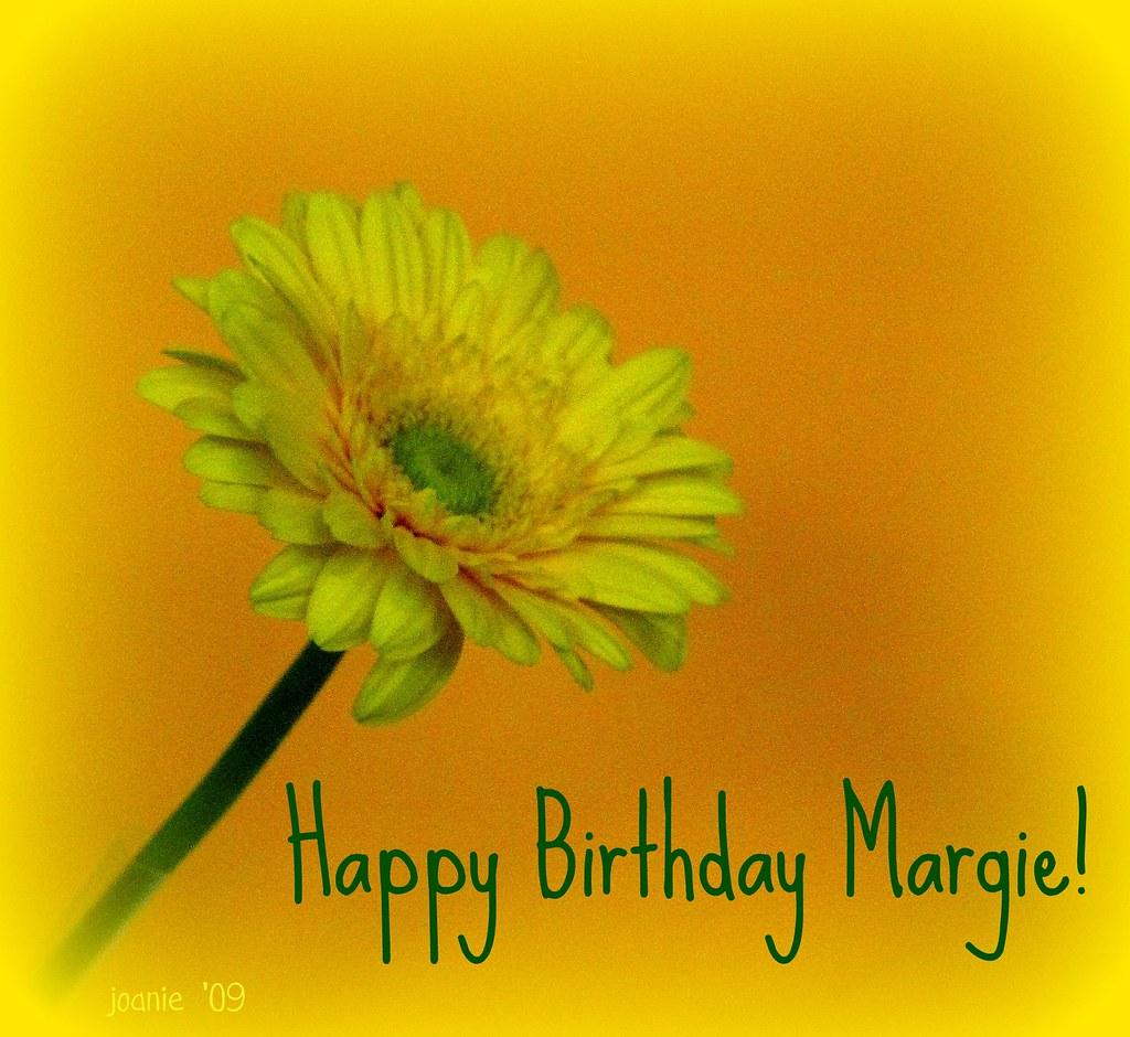happy birthday margie Happy Birthday Margie!   November 11, 2009 no need to commen…   Flickr happy birthday margie