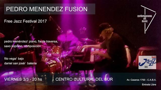 Pedro Menendez Fusion @ Free Jazz Festival Argentina March 2017