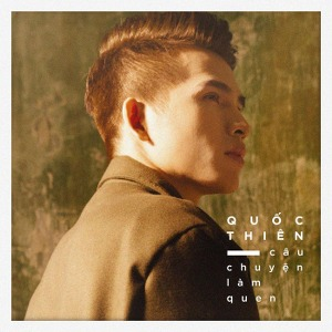 Quốc Thiên – Câu Chuyện Làm Quen – iTunes AAC M4A – Single