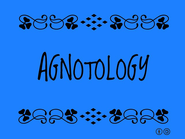 Agnotology = the study of ignorance