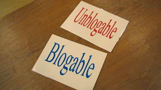 """Blogable"" and ""Unblogable"" signs (pretty sure these are spelled wrong) 