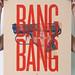 Bang Bang screen print