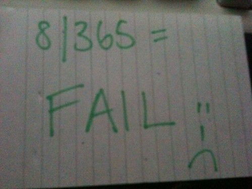 8/365: FAIL | by rahest