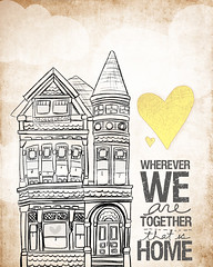 wherever we are together... that is home | by vol25
