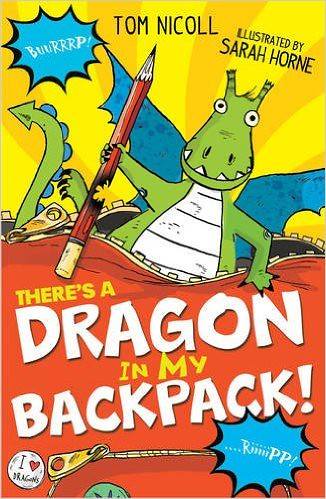 Tom Nicoll and Sarah Horne, There's a Dragon in my Backpack!