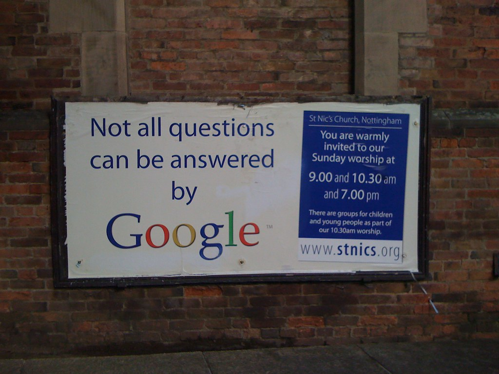Not All Questions Can Be Answered By Google Hey God Can